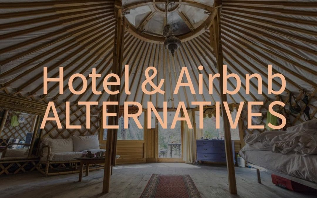 Hotel & Airbnb Alternatives – Glamping, Monasteries & House Sitting