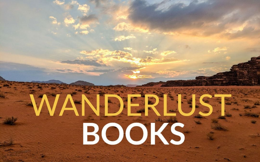 Wanderlust Books: Inspiring Non-fiction Travel Writing