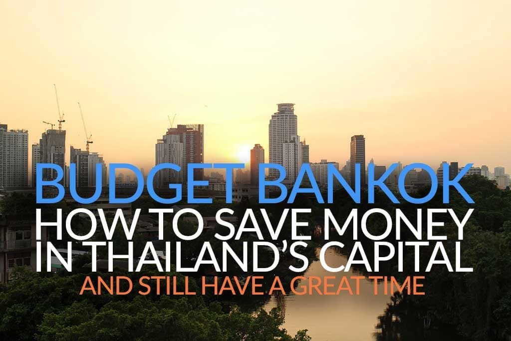 Budget Bangkok Save Money in Thailand's Capital