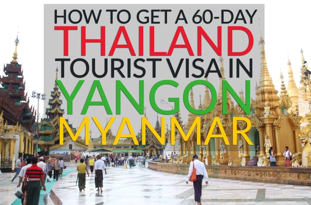 Get a 60-Day Thai Visa in Yangon – Visa Run Thailand Guide
