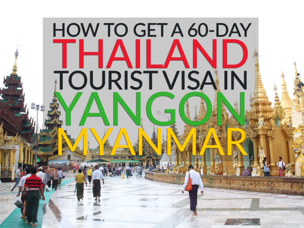 How to get a Thai visa in Yangon, Myanmar (Burma)