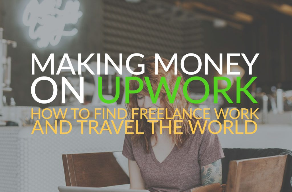 How to Make Money on Upwork – Freelancer Guide 2019