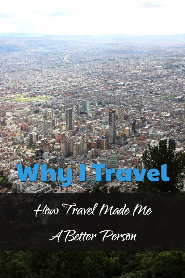 Why I Travel & Why Travel Is Important