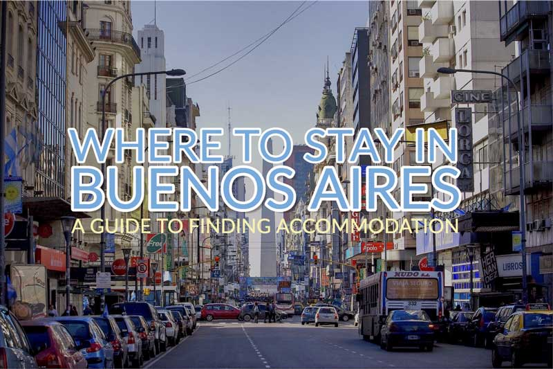 Where to Stay in Buenos Aires – The Best Accommodation Options