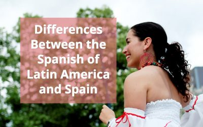 Latin American Spanish and the Spanish of Spain – Differences