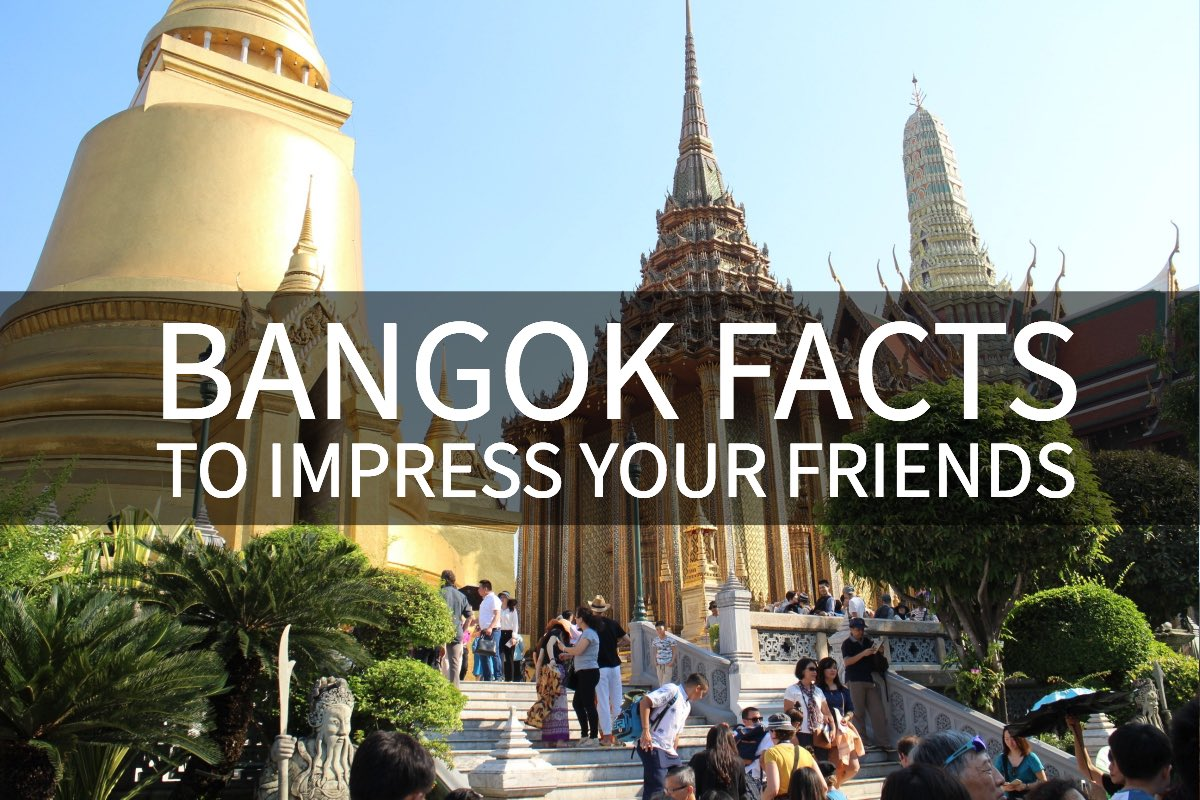 Bangkok facts - facts about Thailand's capital to impress your friends
