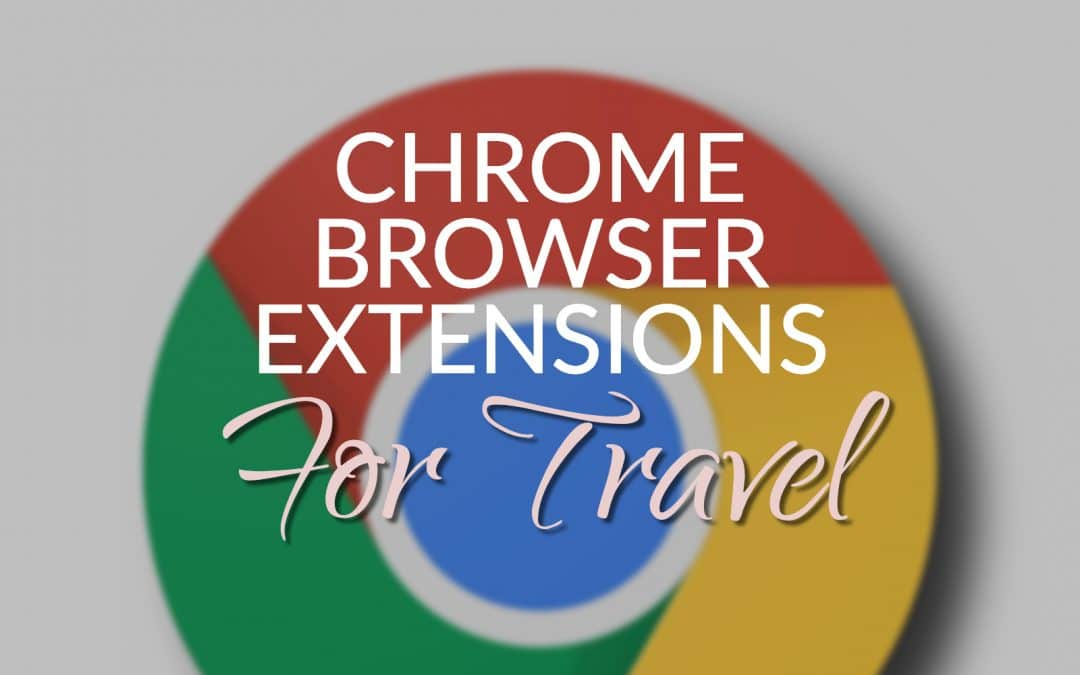 Best Chrome Extensions For Travel Hacking