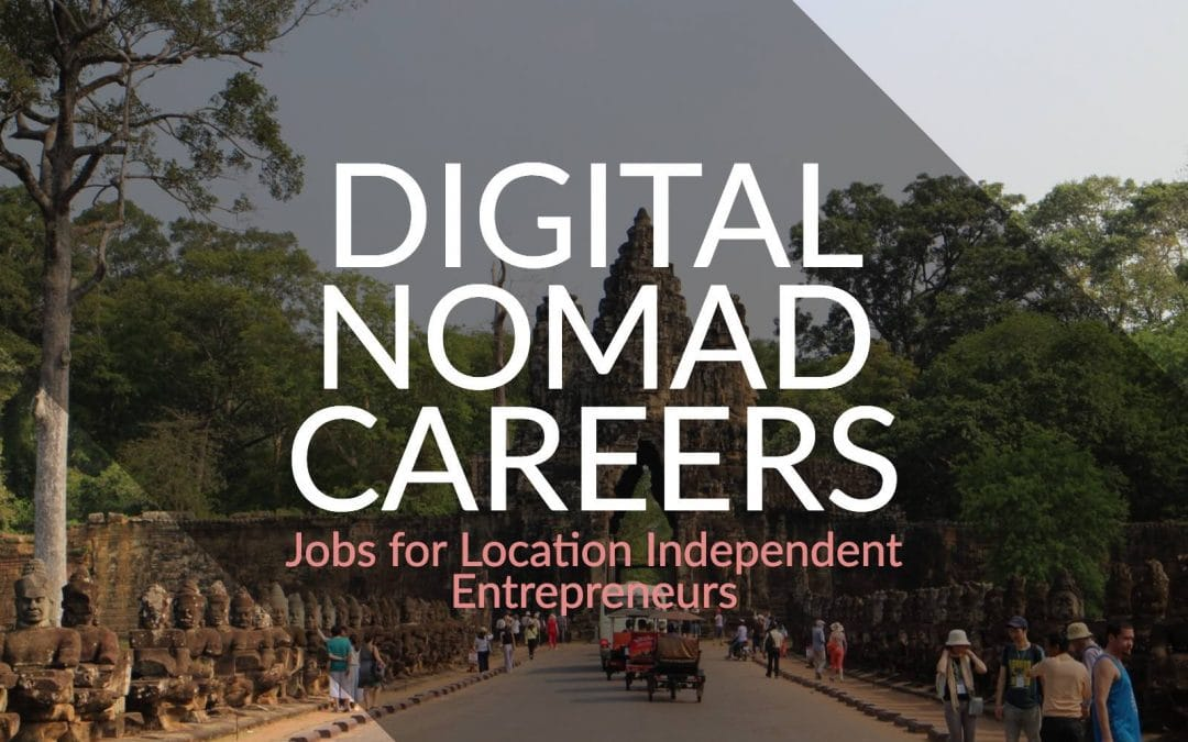 Digital Nomad Careers – Location Independent Job Choices