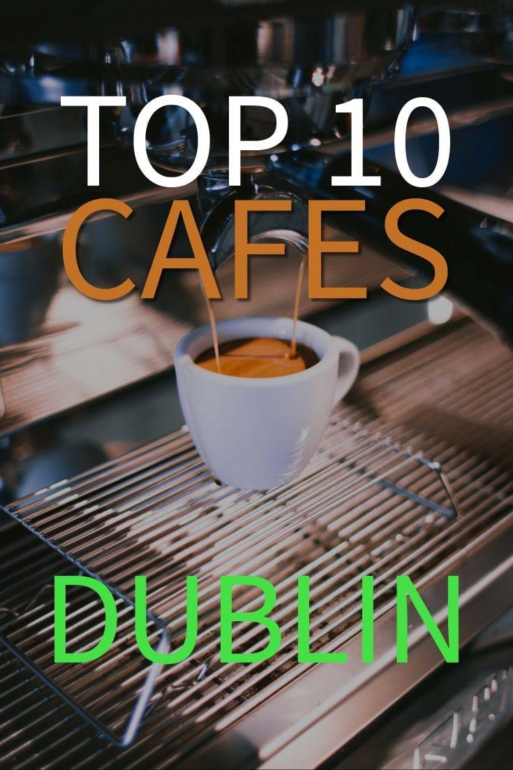 top 10 best cafes in dublin ireland pinterest