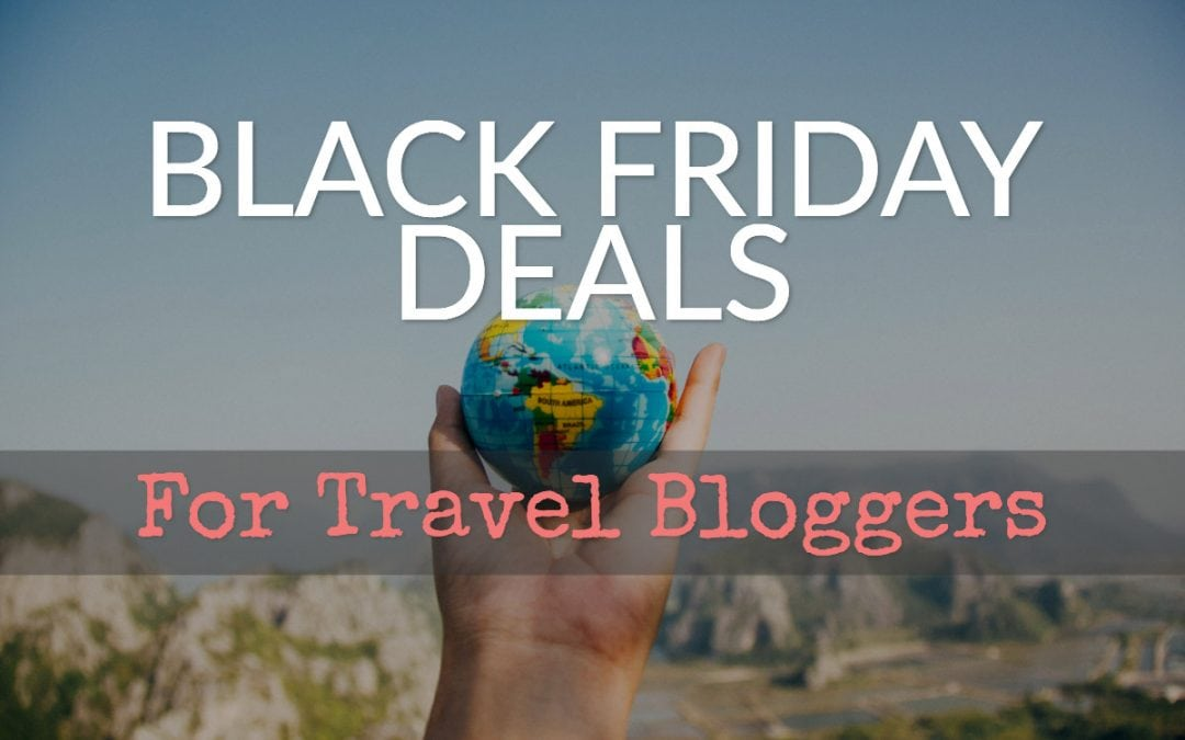 Black Friday Deals For Travel Bloggers 2019