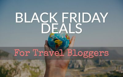 Black Friday Deals For Travel Bloggers 2018