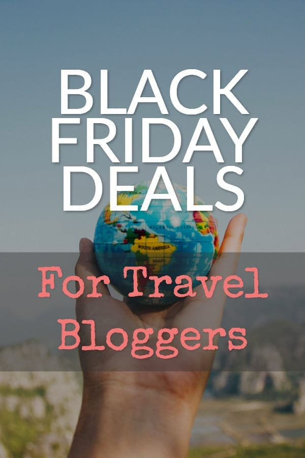 Black Friday deals for travel bloggers