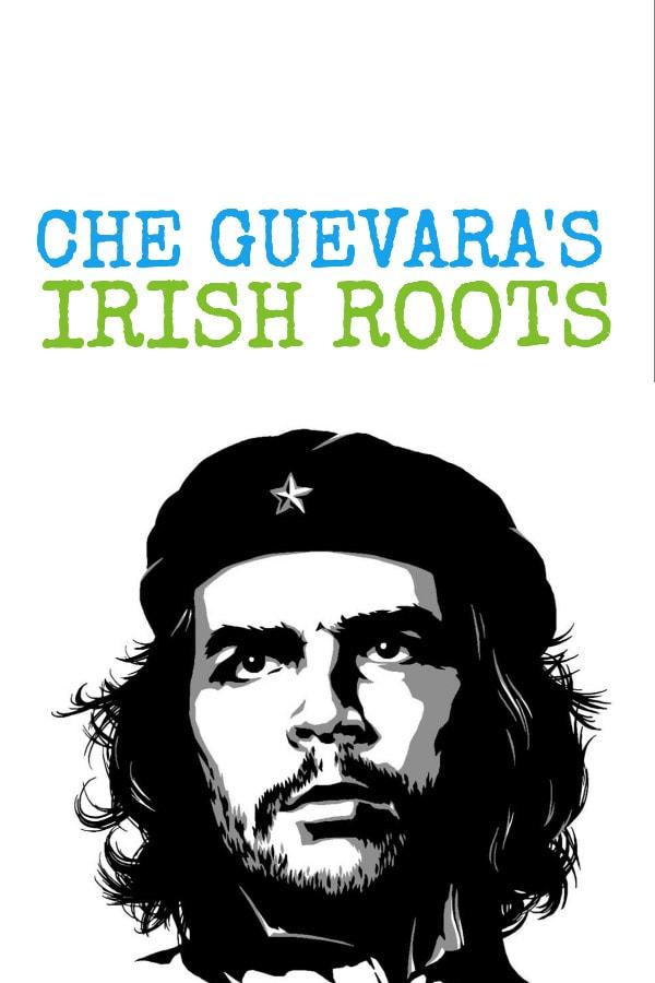 che guevara irish roots