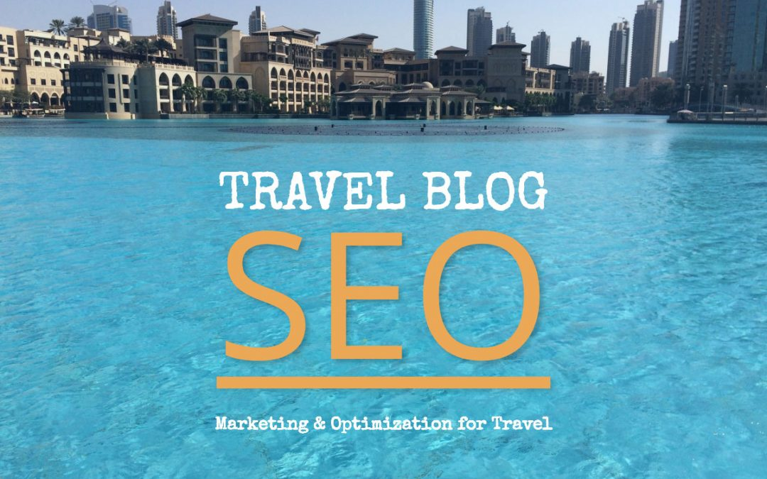 SEO & Content Marketing For Travel Blogs