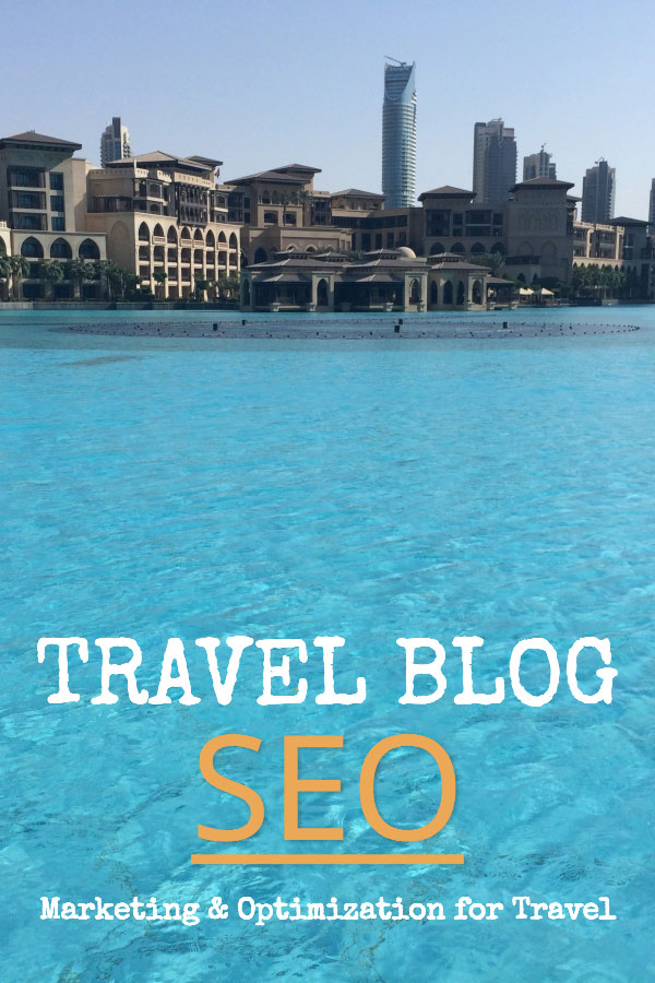 Search Engine Optimization (SEO) and Marketing for Travel Blogs