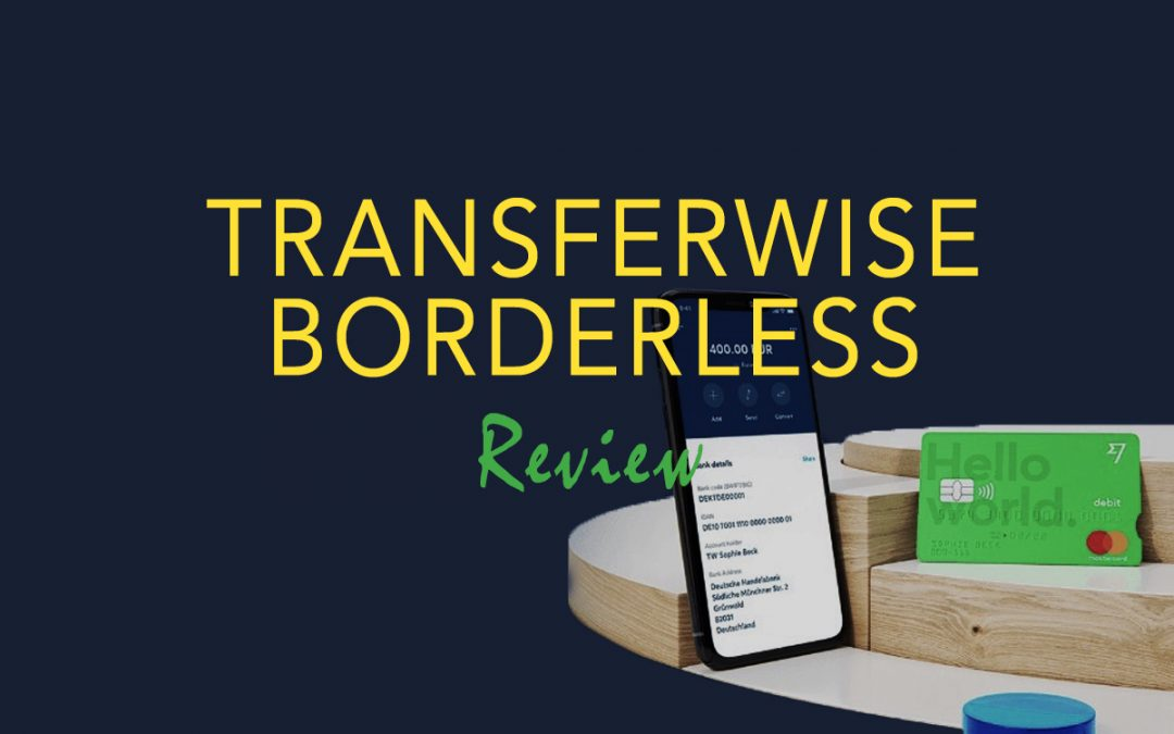 Transferwise Borderless Account Travel Currency Nomad Banking