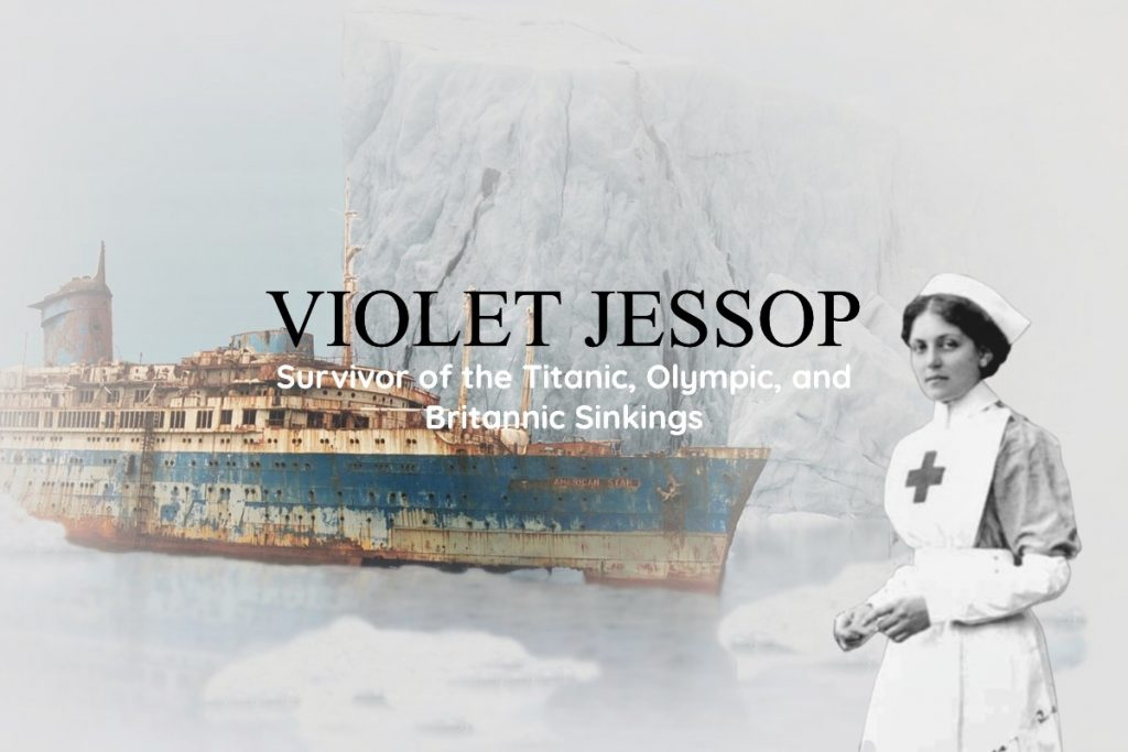 Violet Jessop Irish Argentine Titanic Survivor