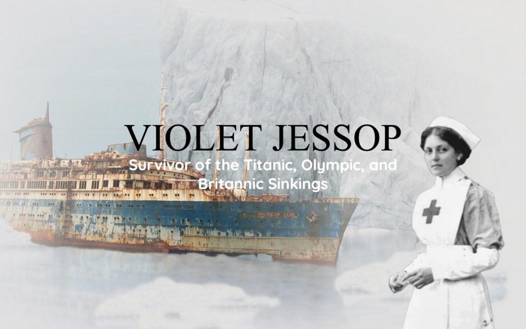 Violet Jessop: Irish-Argentine Traveller & Titanic Survivor