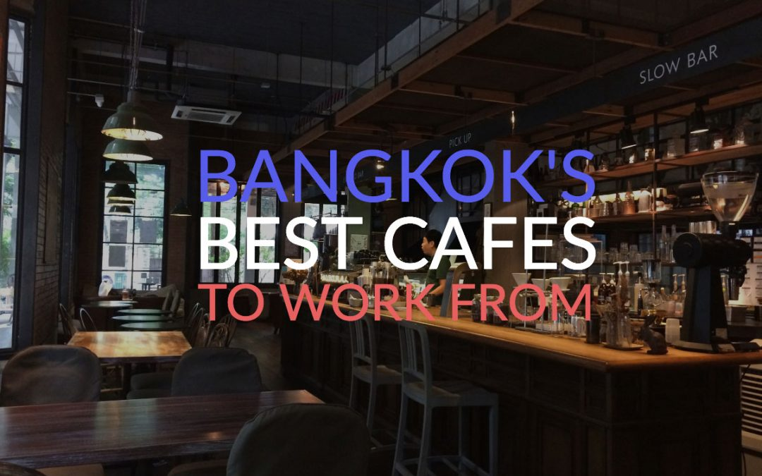 The Best Independent Cafes To Work From In Bangkok