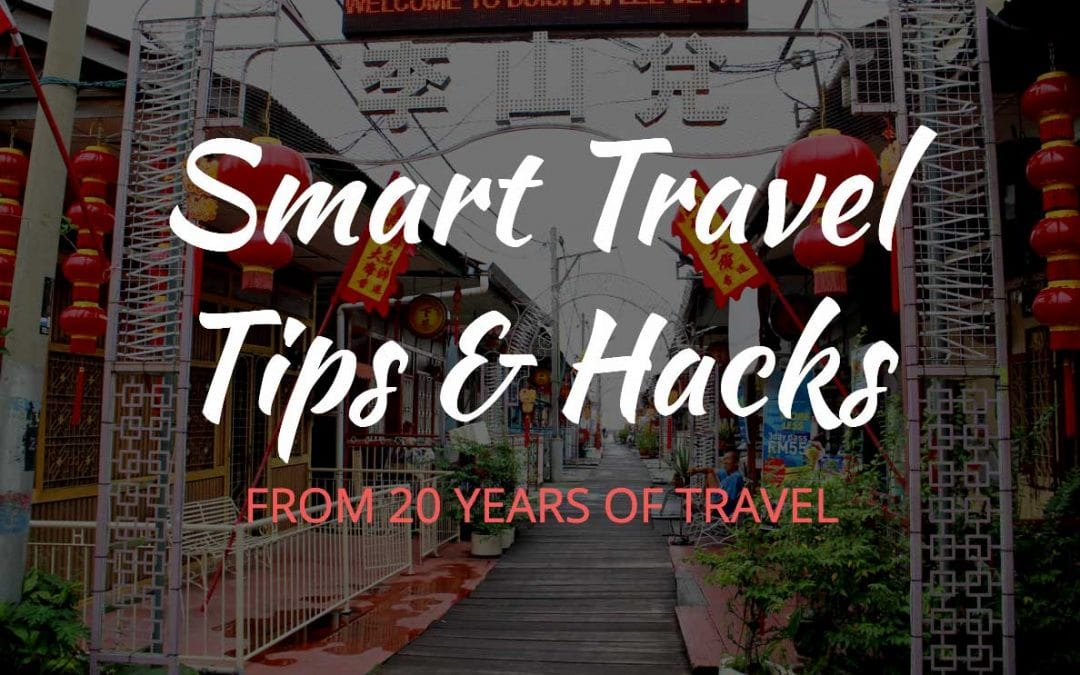 28 Smart Travel Tips & Tricks From 20 Years Of Travel