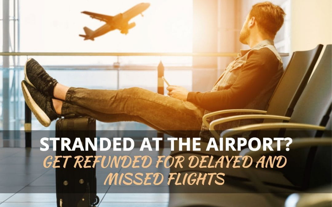 Flight Cancellations & Flight Delays – How To Get A Refund