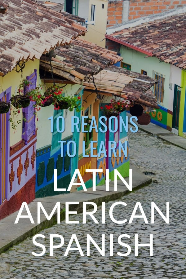10 reasons to learn Latin American Spanish
