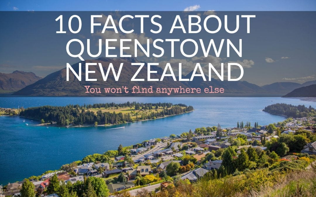 10 Facts About Queenstown, New Zealand