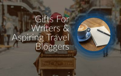 Gifts For Writers & Aspiring Travel Bloggers