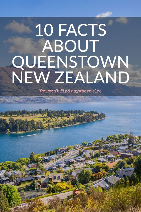 Facts about Queenstown, New Zealand that you won't find anywhere else