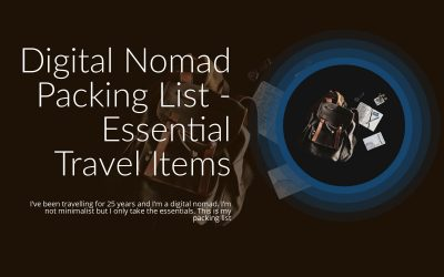 Digital Nomad Packing List – Essential Travel Items