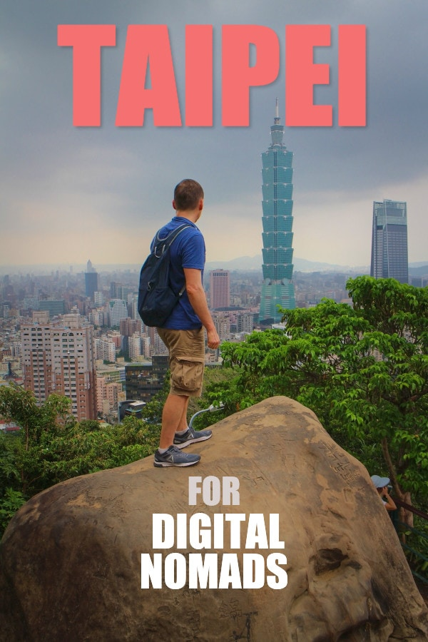 Taipei for Digital Nomads | Taipei has a lot to offer digital nomads. Find out why.