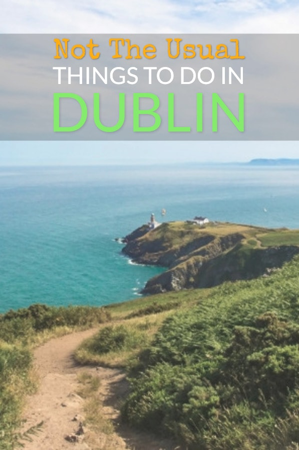 The [New] The Best things to do in Dublin, Ireland. And a few different ones.