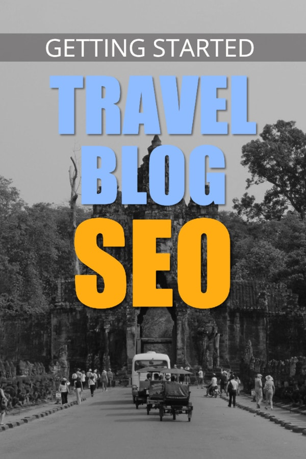 Travel blog SEO - getting started guide