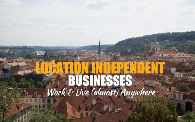 Location Independent Businesses – Work & Live (almost) Anywhere