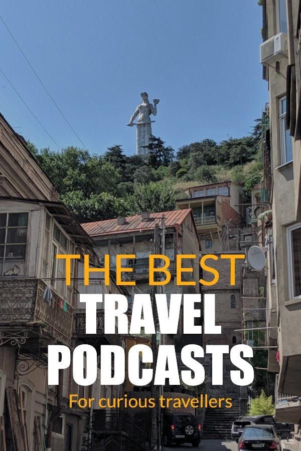 The World's Best Podcasts For Curious Travellers