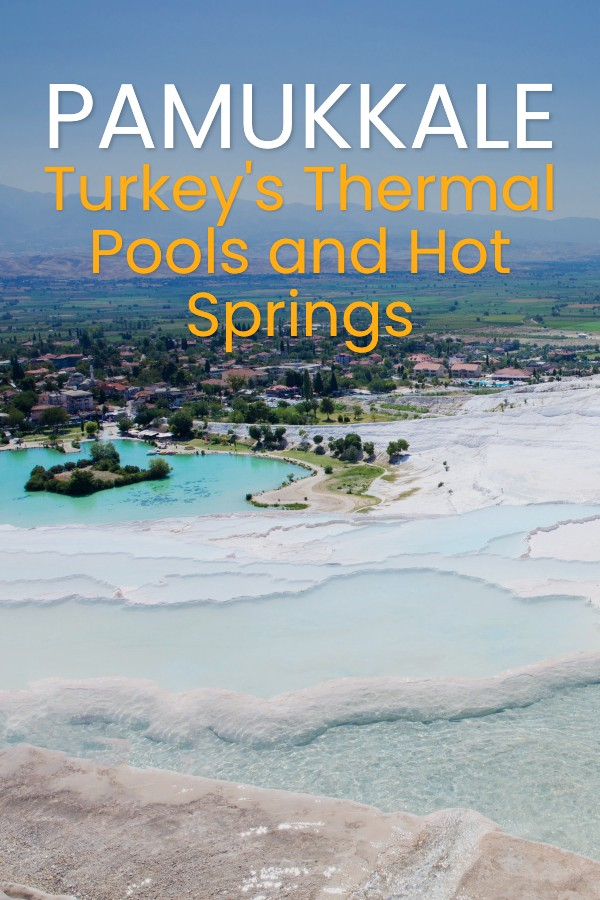 Pamukkale – Turkey's Thermal Pools and Travertine Hot Springs
