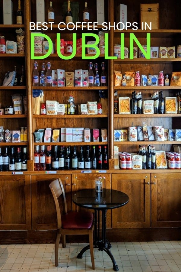 The Best Coffee Shops in Dublin, Ireland