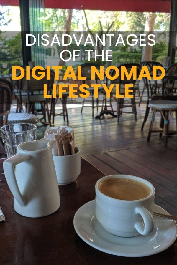 The Disadvantages of the Nomadic Lifestyle | Why Digital Nomadism might not be for you.