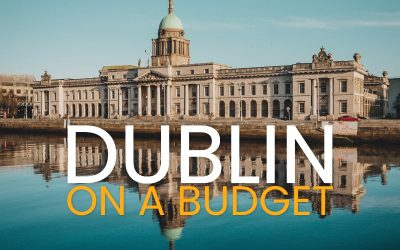 Dublin On A Budget – Here's How to Visit & Not Go Broke