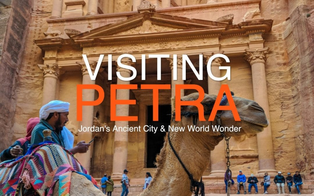 Visiting Petra: Jordan's Ancient City & New World Wonder