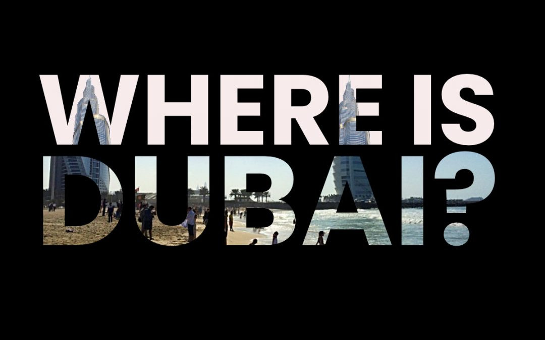 Where is Dubai? And Is it A City Or A Country?