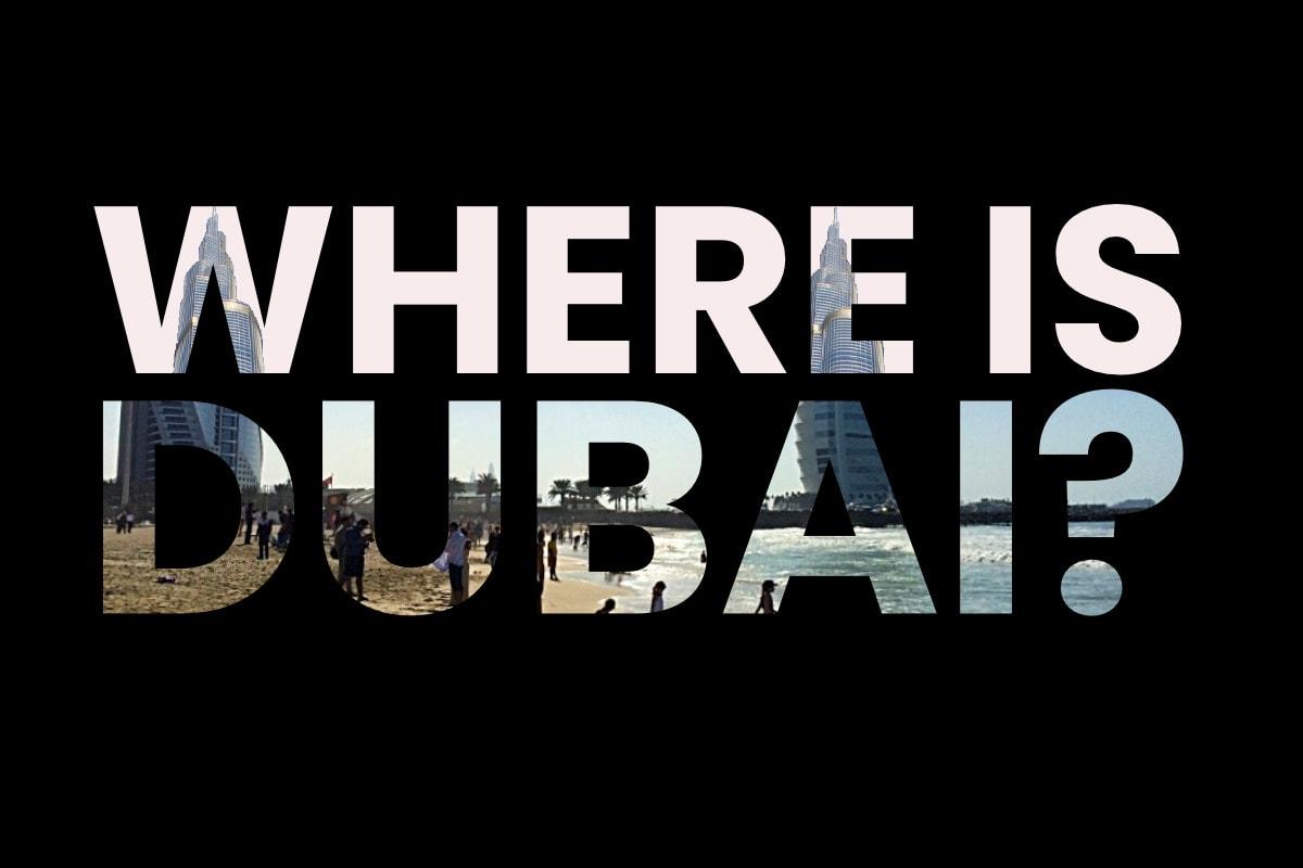 Where is Dubai?