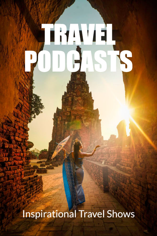 Travel Podcasts for Inspiration | The best audio travel guides