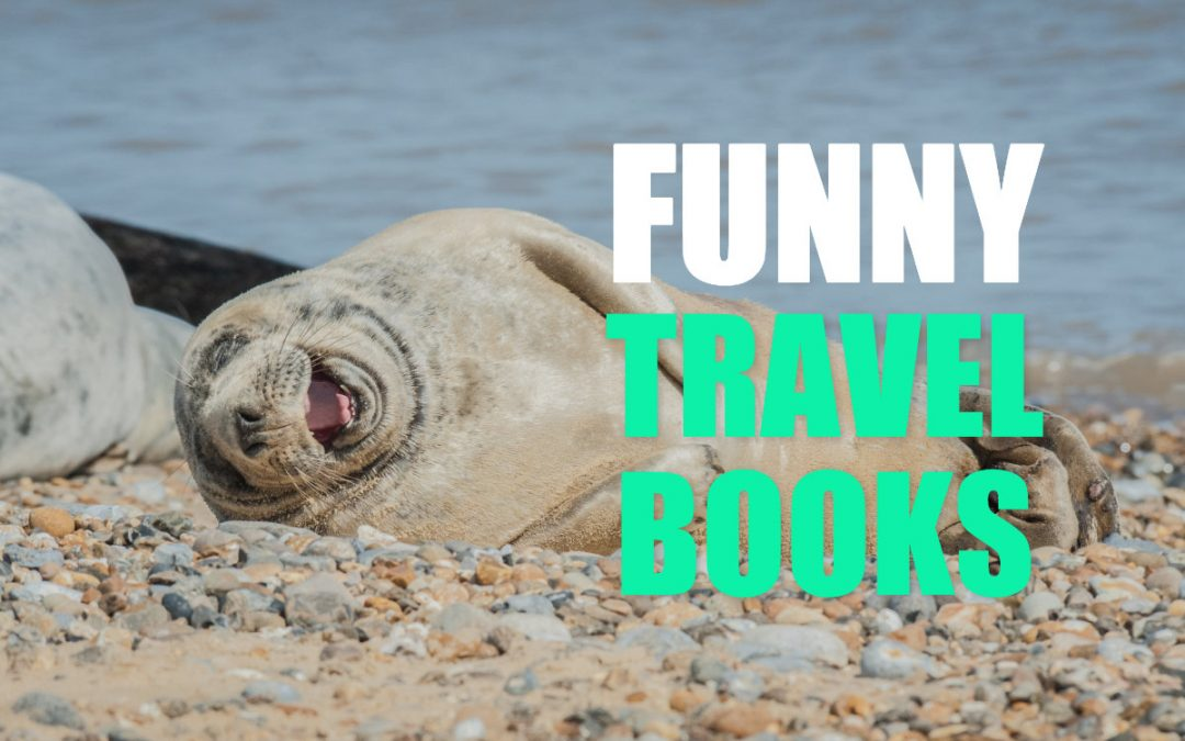 Don't Be Serious! Funny Travel Books To Read Before You Die