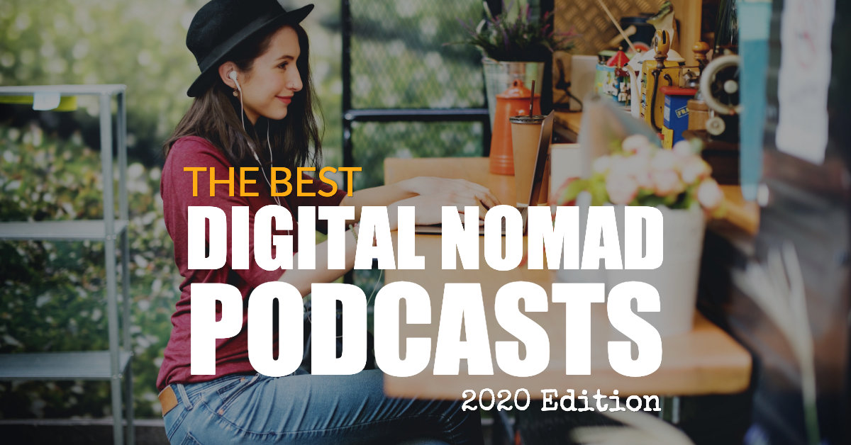The Best Digital Nomad Podcasts [2020 Edition]