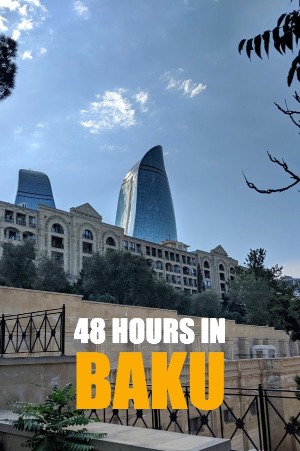48 Hours in Baku Travel Guide
